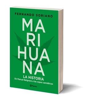 Marihuana: la historia/ Autor: Fernando Soriano/ Editorial: Planeta