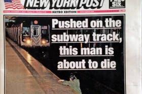 La portada de la polémica, el New York Post muestra a un hombre apunto de ser arrollado por el subte