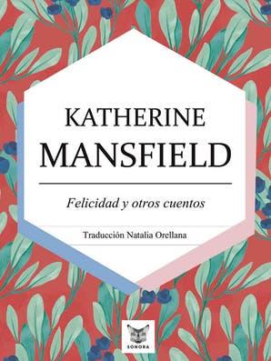 Felicidad, un cuento corto de Katherine Mansfield