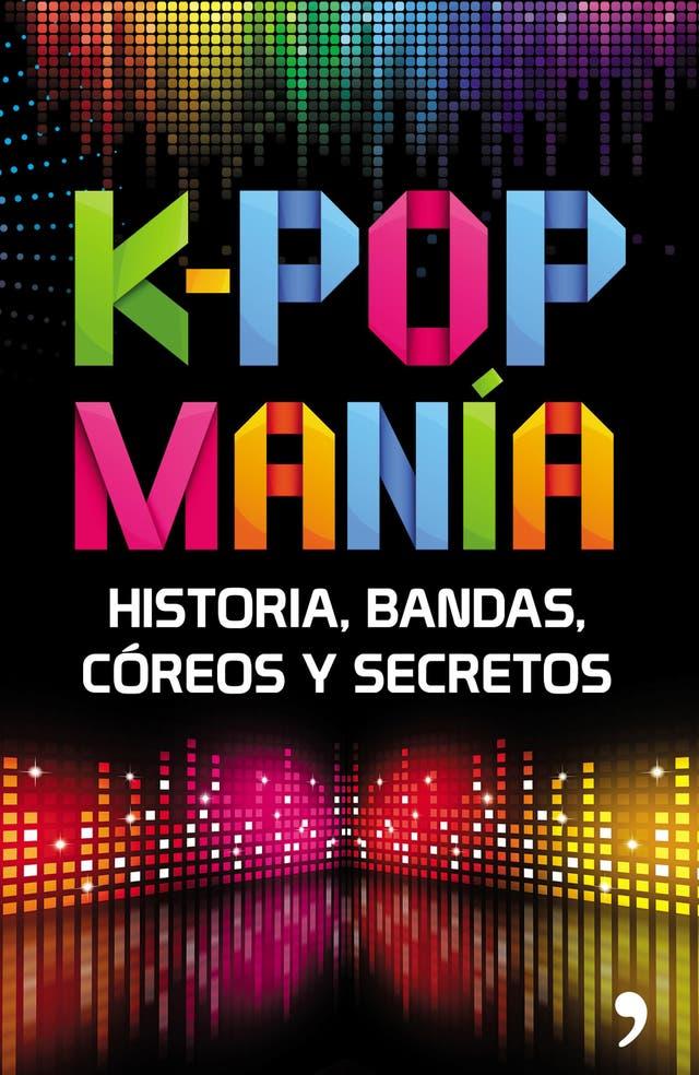 K-Pop manía, para entender quién es quién en el mundo de pop coreano