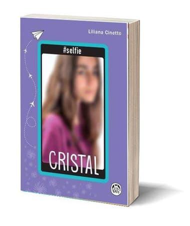 Cristal. Autora: Liliana Cinetto. Editorial: Guadal. Colección: #selfie. Edad sugerida: para lectores desde los 10 años. Páginas: 128. Precio: $309