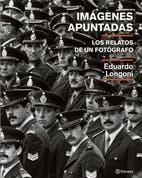 Imágenes apuntadas, la historia argentina en fotografías