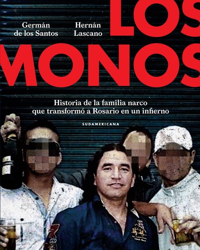 Los Monos, de Germán de los Santos y Hernán Lascano. Editorial Sudamericana.