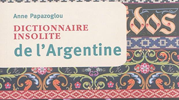 Dictionnaire insolite de l''Argentine