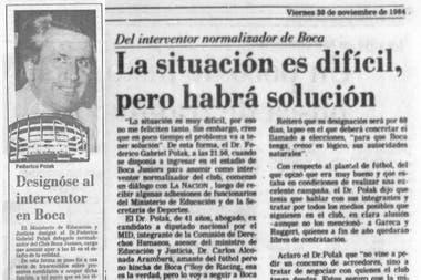 Portada y nota de LA NACION del 30 de noviembre de 1984, anunciando la asunción de Federico Polak como interventor de Boca